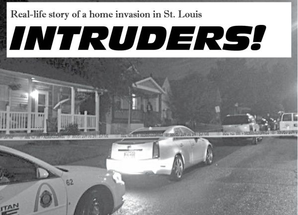 INTRUDERS!   Real-life story of a home invasion in St. Louis
