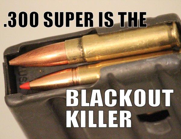 .300 SUPER:  The Blackout Killer