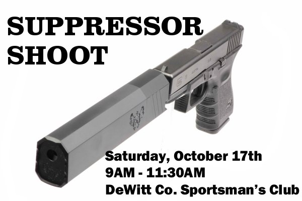 SUPPRESSOR SHOOT:  Saturday, Oct 17th near Clinton, IL.  Details inside. UPDATED