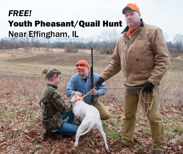 FREE YOUTH QUAIL/PHEASANT HUNT:  Hecht Farm at Louisville, IL – Sat., November 7