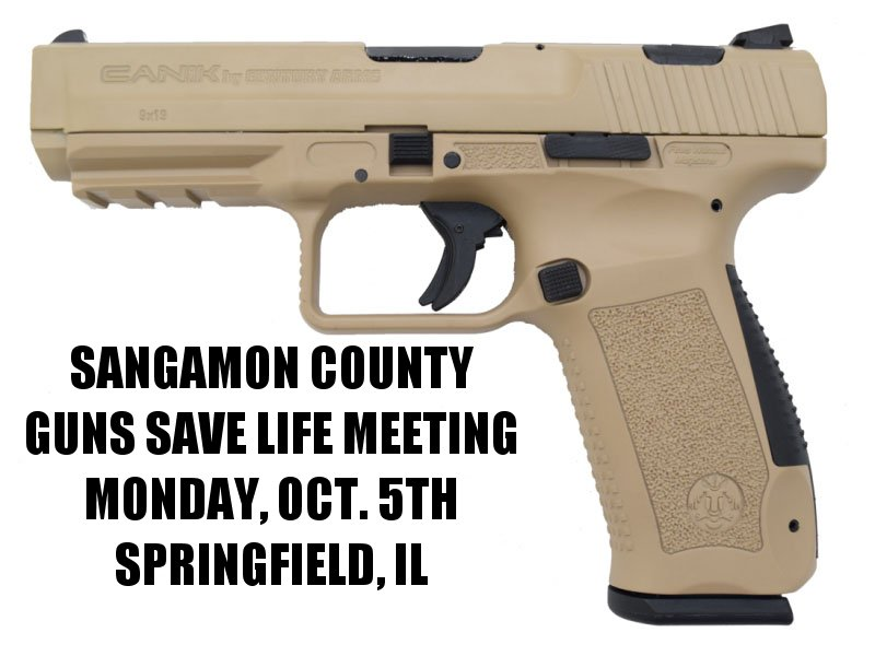 Sangamon County Guns Save Life meeting:  Monday, October 5th
