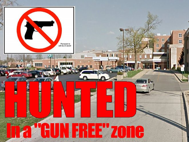 IT HAPPENED TO ME LAST NIGHT:  I was HUNTED in a GUN FREE zone