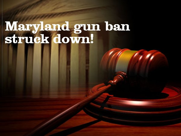 BREAKING!   HUGE WIN!  Maryland scary gun semi-auto ban struck down entirely!