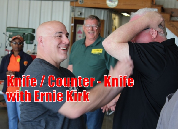 ERNIE KIRK'S KNIFE / COUNTER-KNIFE AAR:  Learning fundamentals that work for blades, fists and blunt force instruments