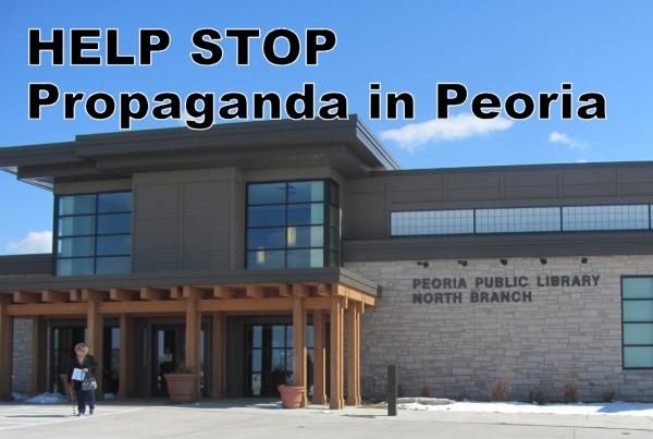 ACTION ITEM:  Help stop propaganda in Peoria.  Attend.  Tell the truth at Anti-gun forum tonight at Peoria Public Library (North).