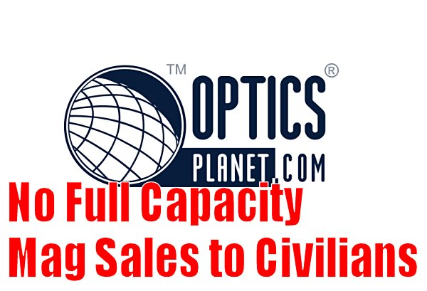 CORPORATE SUICIDE WATCH:  IL Optics Planet no longer sells full-capacity magazines to civilians