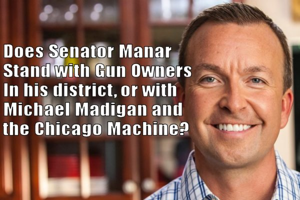 URGENT:  Call Senator Andy Manar…  He needs to stand with gun owners in his district, not Michael Madigan's gun grabbers