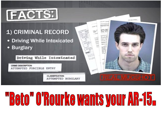 REMINDER:  Robert Francis 'Beto' O'Rourke: 'Hell yes, we're gonna take your AR-15.'