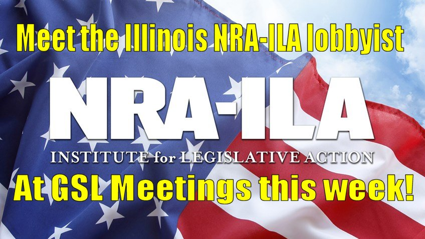 Meet the NRA-ILA's Illinois lobbyist at GSL meetings this week!