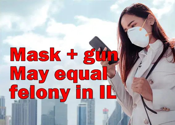 MASKS + CCW = FELONY?  Governor's order may make felons out of concealed carriers